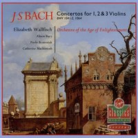 Bach: Violin Concertos — Elizabeth Wallfisch, Alison Bury, Pavlo Beznosiuk, Catherine Mackintosh, Orchestra Of The Age Of Enlightenment, Rachel Podger, Иоганн Себастьян Бах