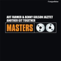 Another Git Together — Art Farmer, Benny Golson Jazztet, Art Farmer-Benny Golson Jazztet