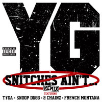 Snitches Ain't... — Snoop Dogg, YG, French Montana, Tyga, 2Chainz