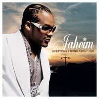 Everytime I Think About Her — Jaheim