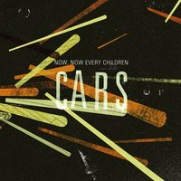 Cars — Now, Now Every Children
