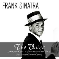 The Voice:  Mad About You - in Chronological Order, Vol. 9 — Frank Sinatra, Axel Stordahl and His Orchestra, Hugo Winterhalter and His Orchestra, The Phil Moore Four, Morris Stoloff And His Orchestra, Jeff Alexander and His Orchestra, Ирвинг Берлин