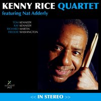 Kenny Rice Quartet with Special Guest Nat Adderly — Kenny Rice Quartet