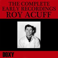 The Complete Early Recordings Roy Acuff — Roy Acuff