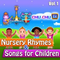ChuChuTV Nursery Rhymes & Songs for Children, Vol. 1 — ChuChu TV