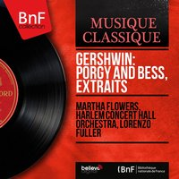 Gershwin: Porgy and Bess, extraits — Джордж Гершвин, Lorenzo Fuller, Martha Flowers, Martha Flowers, Harlem Concert Hall Orchestra, Lorenzo Fuller, Harlem Concert Hall Orchestra