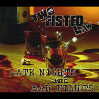 Late Nights and Bar Fights — Two Fisted Law