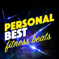 Personal Best Fitness Beats — Workout Fitness, Workout Crew, Dubstep Workout Music, Dubstep Workout Music|Workout Crew|Workout Fitness