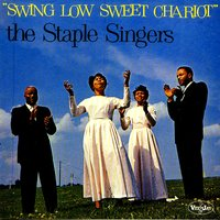 Swing Low Sweet Chariot — The Staple Singers