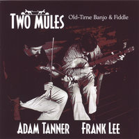Two Mules — Frank Lee & Adam Tanner