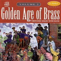 Golden Age of Brass: vol. 2 — Mark Lawrence, David Hickman and Mark Lawrence with Band, Henry Charles Smith, American Serenade Band, David Hickman