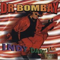 Indy Dancing — Dr Bombay