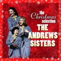 The Christmas Selection : The Andrews Sisters — The Andrews Sisters