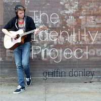 The Identity Project — Griffin Donley