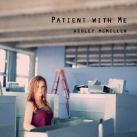 Patient With Me — Ashley McMillen