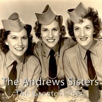 The Greatest Hits — The Andrews Sisters
