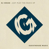 Just Play the Music - EP — Dj Sneak
