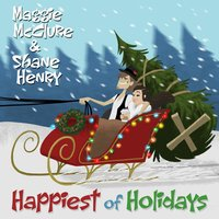 Happiest of Holidays — Maggie McClure, Shane Henry
