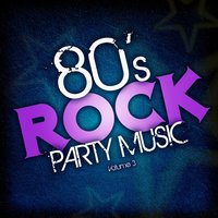 80's Rock Party Music, Vol. 3 — Hit Co. Masters