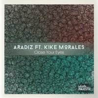 Close Your Eyes — Aradiz, Kike Morales