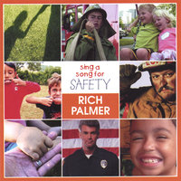 Sing a Song for Safety — Rich Palmer
