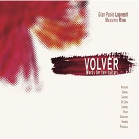 Volver: Works for Two Guitars — Gian Paolo Lopresti & Massimo Riva