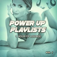 Power Up Playlists, Vol. 1: 1 Hour of Lounge Music for Your Workout and Fitness Routine — Ibiza Fitness Music Workout