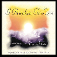 I Awaken To Love — Mel White and various artists