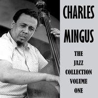 The Jazz Collection Volume One — Charles Mingus