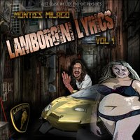 Lamborini Lyrics, Vol. 1 — Monties Milago