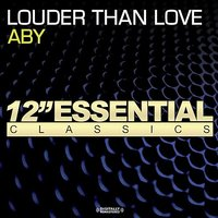 Louder Than Love — Aby