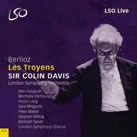 Berlioz: Les Troyens — Sir Colin Davis, Jon Vickers, Josephine Veasey, Berit Lindholm, Chorus of the Royal Opera House, Covent Garden, Orchestra of the Royal Opera House, Covent Garden