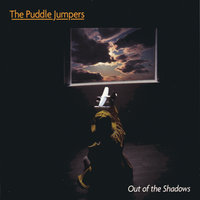 Out of the Shadows — The Puddle Jumpers
