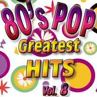 80'S Pop Greatest Hits Vol.8 — The Eight Group