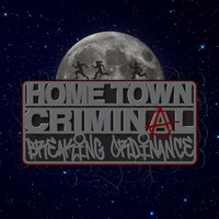 Breaking Ordinance — Home Town Criminal