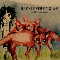 The Wild One — Me, Huckleberry, Huckleberry, Me