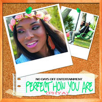 Perfect How You Are (PHYA) - Single — No Days Off Entertainment, NDOE
