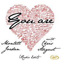 You Are [feat. Chris August] — Montell Jordan, Chris August