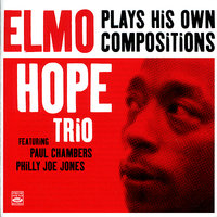 Plays His Own Compositions — Elmo Hope Trio