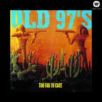 Too Far To Care (Expanded) — Old 97's