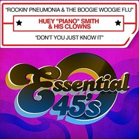 "Rockin' Pneumonia & The Boogie Woogie Flu / Don't You Just Know It - Single — Huey ""Piano"" Smith, His Clowns"