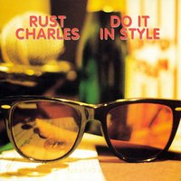 Do It In Style — Rust/ Charles feat. Robert Charels