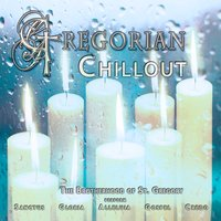 Gregorian Chillout — The Chant Masters