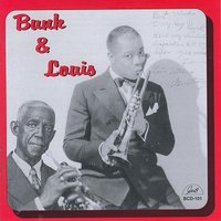 Bunk & Louis — Louis Armstrong, Bunk Johnson