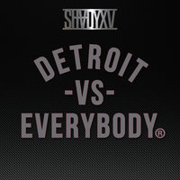 "Detroit Vs. Everybody — Eminem, Trick Trick, Danny Brown, Royce Da 5'9"", Big Sean, DeJ Loaf"