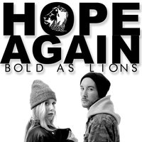 Hope Again — Bold as Lions