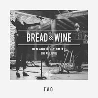 Two — Bread & Wine