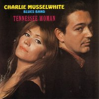 Tennessee Woman — Charlie Musselwhite