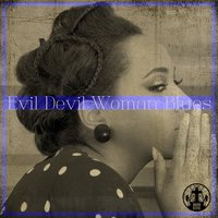 Evil Devil Woman Blues — сборник