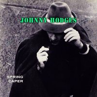 Spring Caper — Johnny Hodges